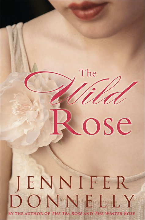 The Wild Rose, by Jennifer Donnelly