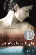 A Northern Light, Winner of the Carnegie Medal, the L.A. Times Book Prize, the Borders Original Voices Prize, and a Michael L. Printz Honor, A Northern Light is a coming-of-age story set against the backdrop of a true murder which took place in the Adirondacks in the summer of 1906.