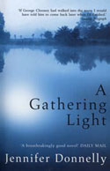 A Gathering Light, A Gathering Light is A Northern Light's British title. Winner of the Carnegie Medal, the UK's most prestigious prize for children's literature, A Gathering Light has also been selected by Britain's leading talk show hosts Richard Madeley and Judy Finnigan to launch their summer reading program. Click on the cover and you will be taken to Bloomsbury's book site.